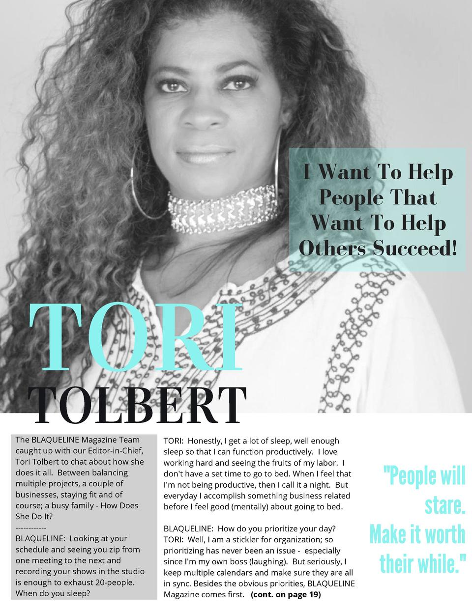 I Want To Help People That Want To Help Others Succeed   TORI  TOLBERT  The BLAQUELINE Magazine Team caught up with our Ed...