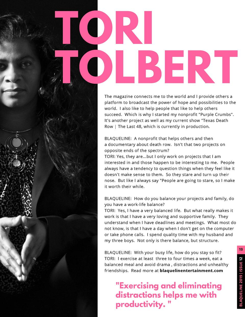 TORI TOLBERT The magazine connects me to the world and I provide  others a platform to  broadcast the power of hope and po...