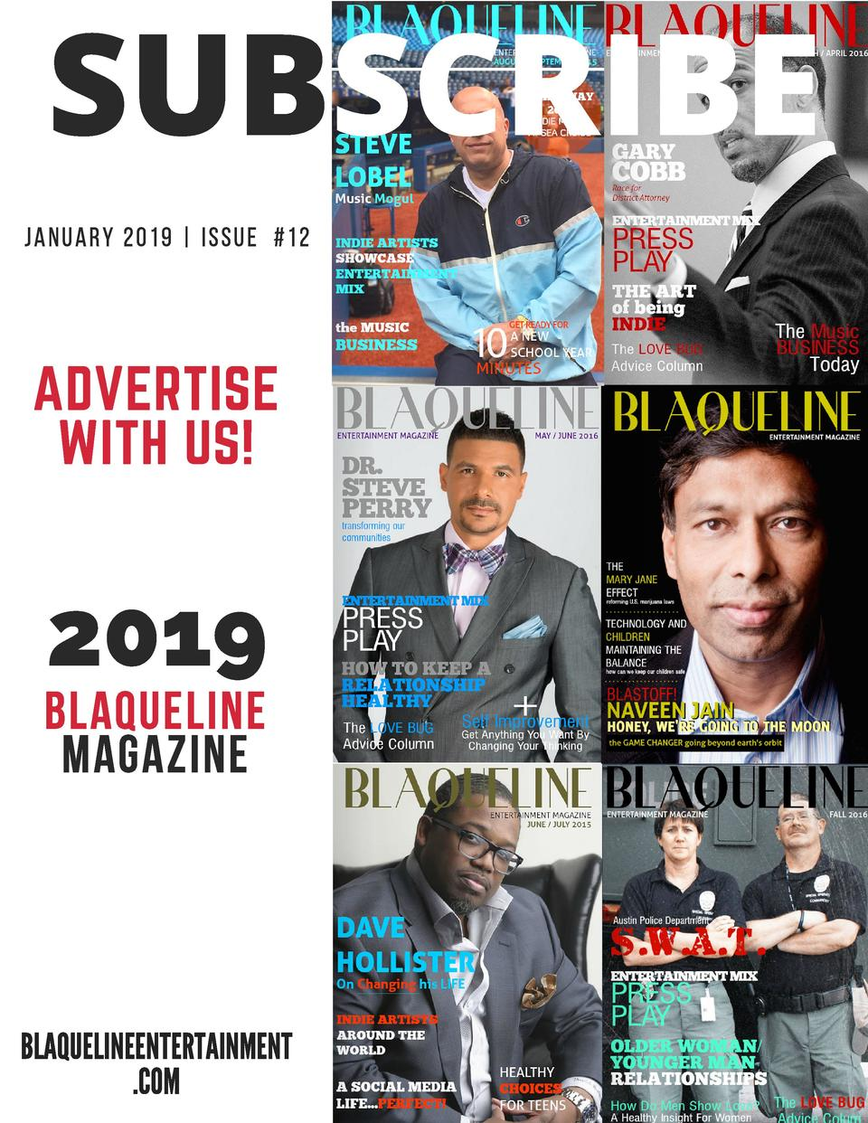 SUBSCRIBE JANUARY 20 19   I ssue    12  ADVERTISE WITH US   2019  BLAQUELINE MAGAZINE  BLAQUELINEENTERTAINMENT .COM