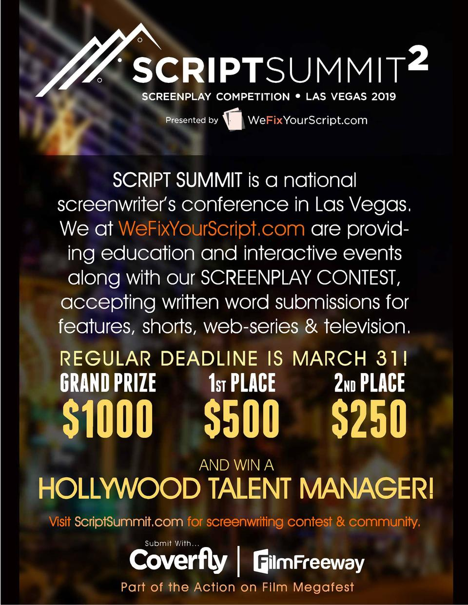 ,SCREENPLAY COMPETITION     LAS VEGAS 2019    Presented       by   I  WeFixYourScript.com  SCRIPT SUMMIT is a national scr...