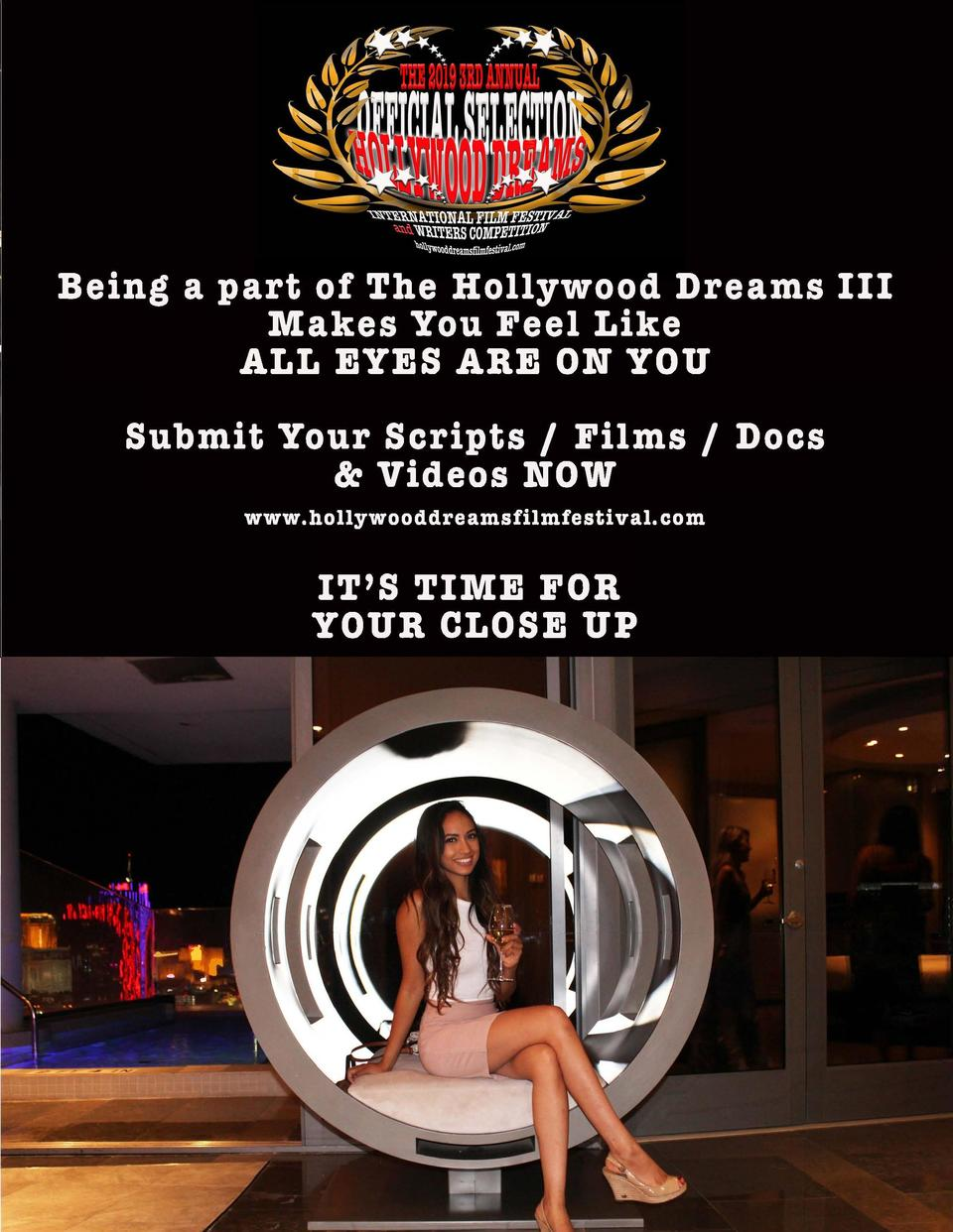 Being a part of The Hollywood Dreams III Makes You Feel Like ALL EYES ARE ON YOU  Submit Your Scripts   Films   Docs   Vid...