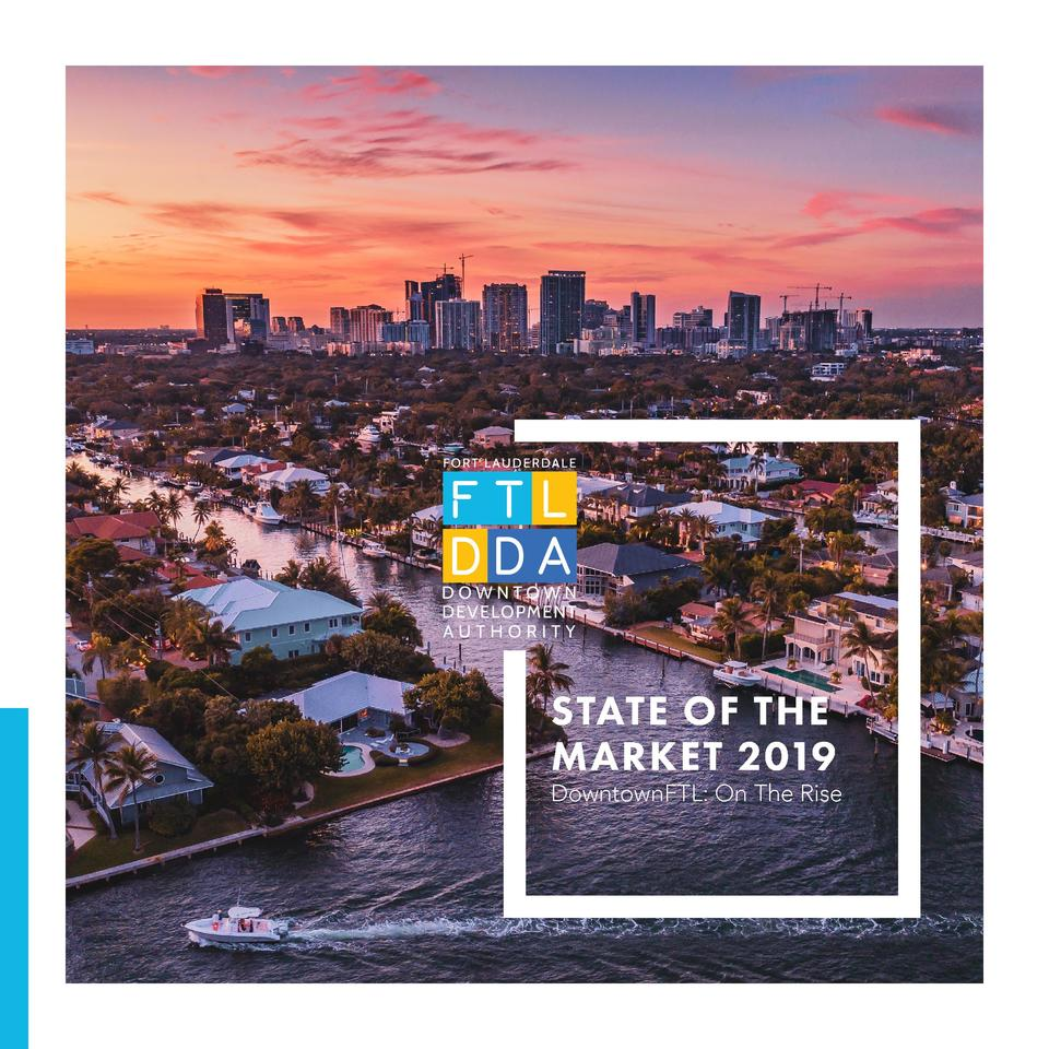 STATE OF THE MARKET 2019  DowntownFTL  On The Rise
