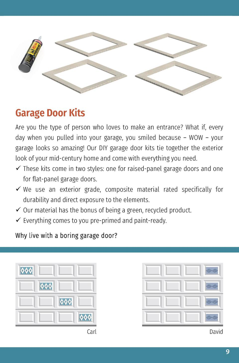 Garage Door Kits Are you the type of person who loves to make an entrance  What if, every day when you pulled into your ga...