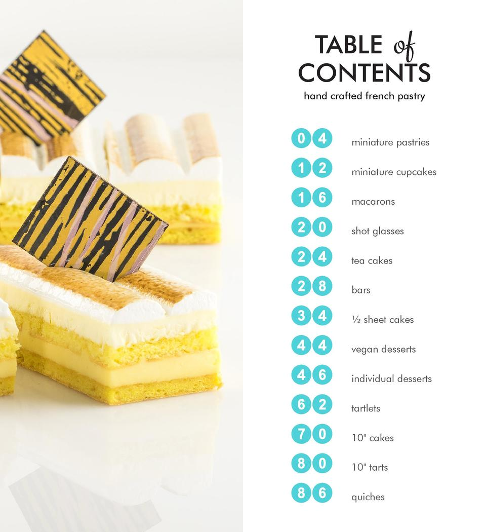 TABLE of CONTENTS hand crafted french pastry  04  12  16  20  24  28  34  44  46  62  70  80  86   miniature pastries mini...