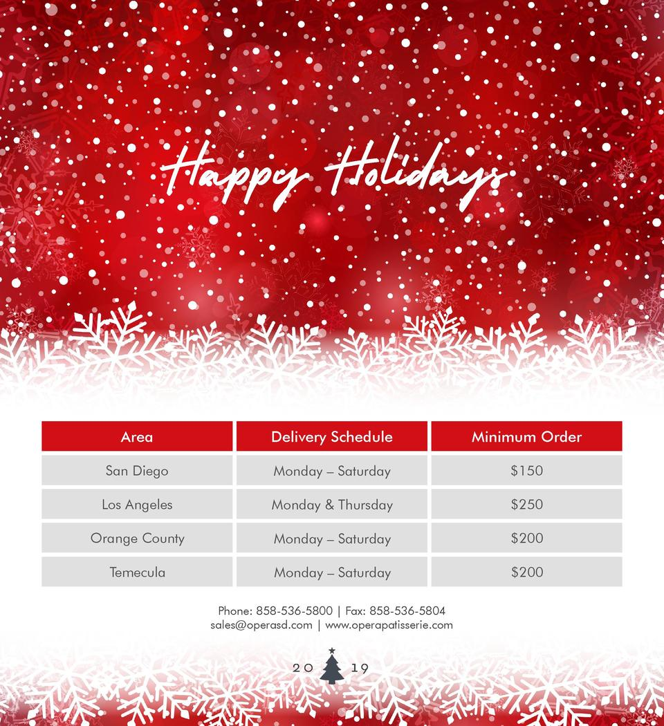 Happy Holidays  Area  Delivery Schedule  Minimum Order  San Diego  Monday     Saturday   150  Los Angeles  Monday   Thursd...