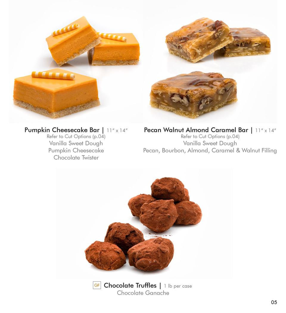 Pumpkin Cheesecake Bar    Refer to Cut Options  p.04   Vanilla Sweet Dough Pumpkin Cheesecake Chocolate Twister  GF  11   ...