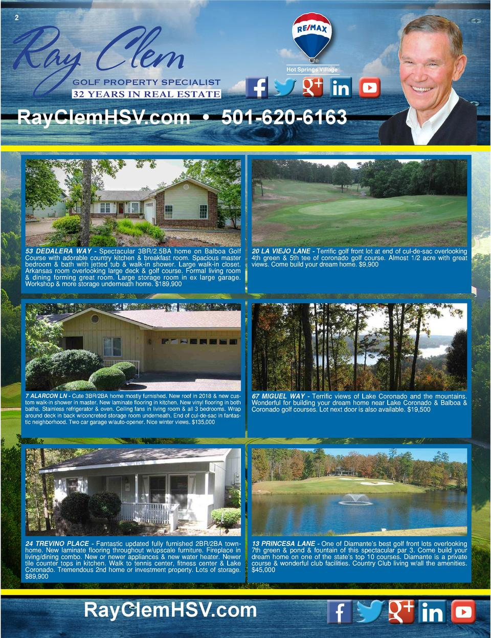 2  Ray Clem  Hot Springs Village  GOLF PROPERTY SPECIALIST 32 YEARS IN REAL ESTATE  RayClemHSV.com     501-620-6163  53 DE...