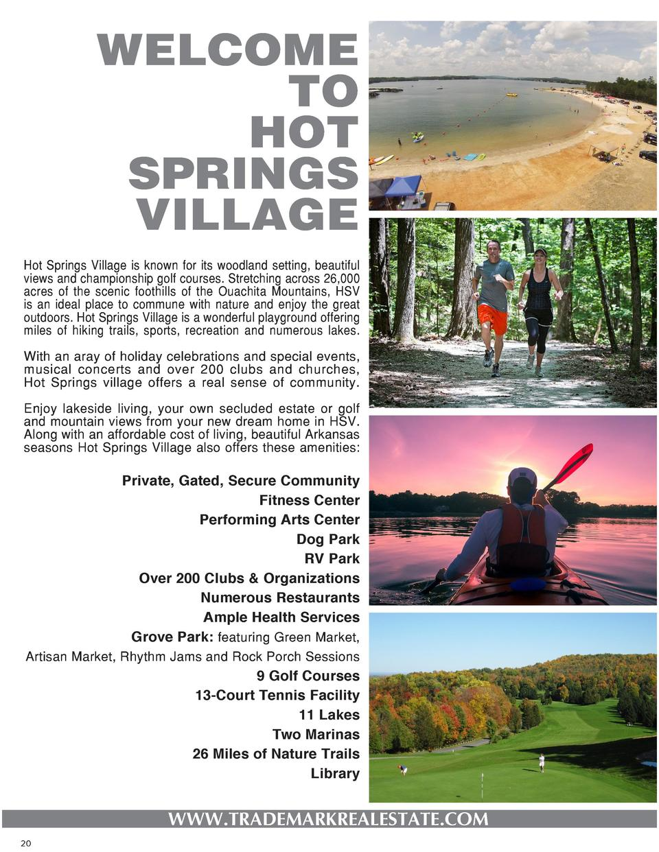 WELCOME TO HOT SPRINGS VILLAGE Hot Springs Village is known for its woodland setting, beautiful views and championship gol...