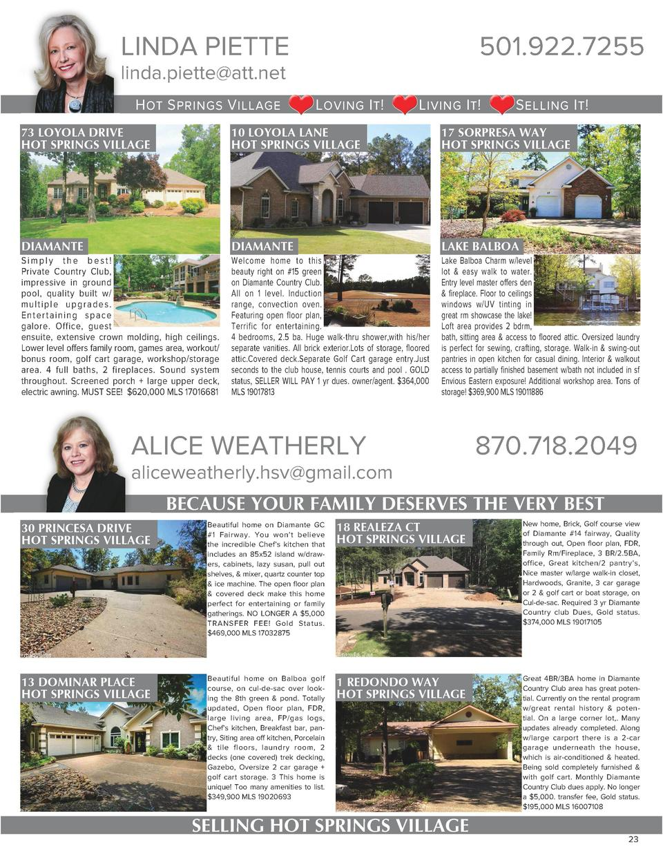 LINDA PIETTE  501.922.7255  linda.piette att.net HOT SPRINGS VILLAGE  LOVING IT   LIVING IT   SELLING IT   73 LOYOLA DRIVE...