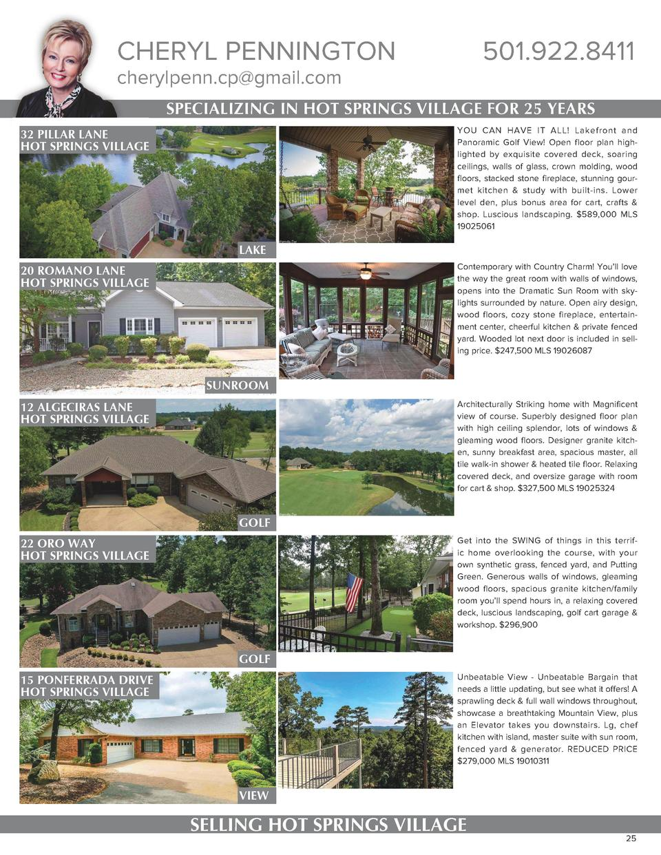 CHERYL PENNINGTON  501.922.8411  cherylpenn.cp gmail.com  SPECIALIZING IN HOT SPRINGS VILLAGE FOR 25 YEARS YOU CAN HAVE IT...