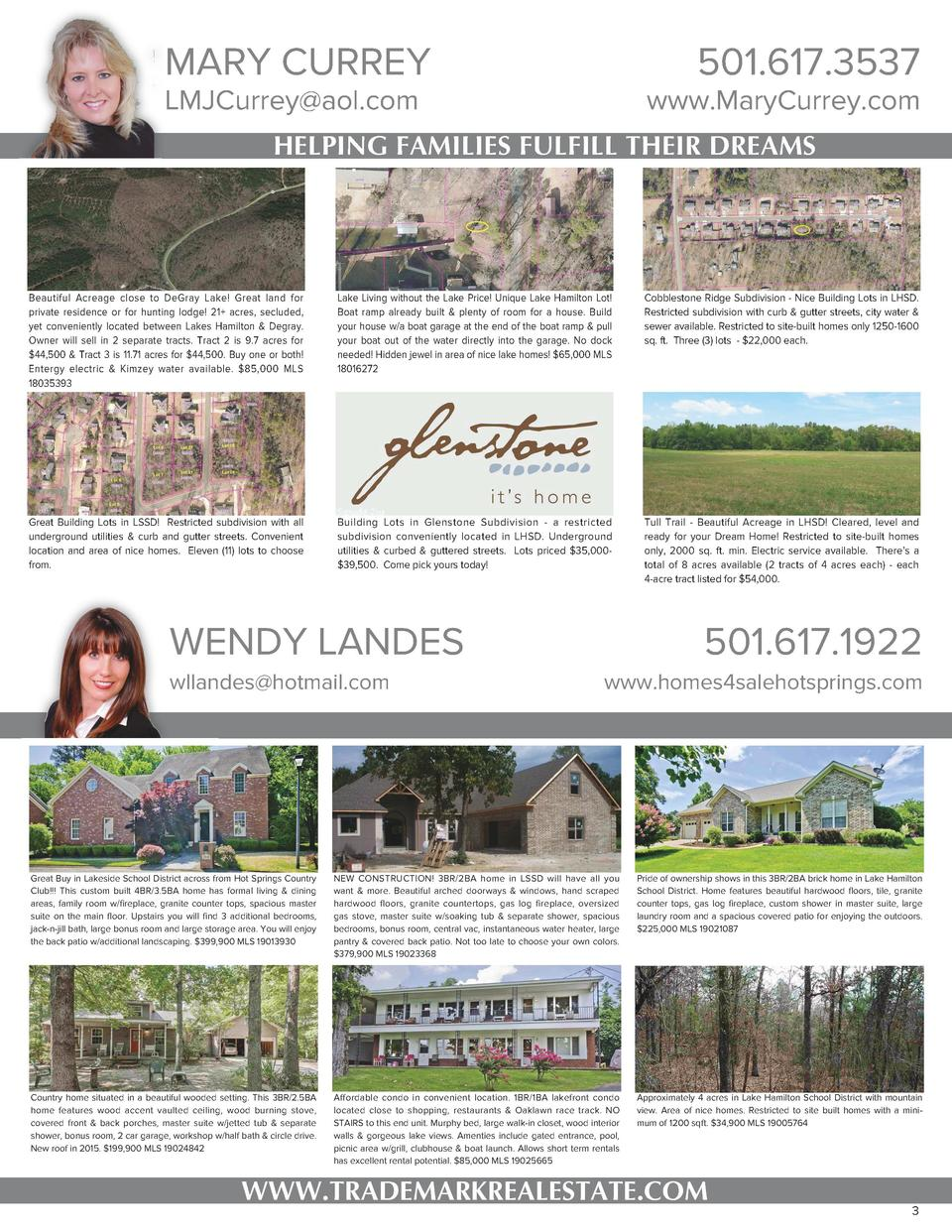 MARY CURREY  501.617.3537  LMJCurrey aol.com  www.MaryCurrey.com  HELPING FAMILIES FULFILL THEIR DREAMS  Beautiful Acreage...