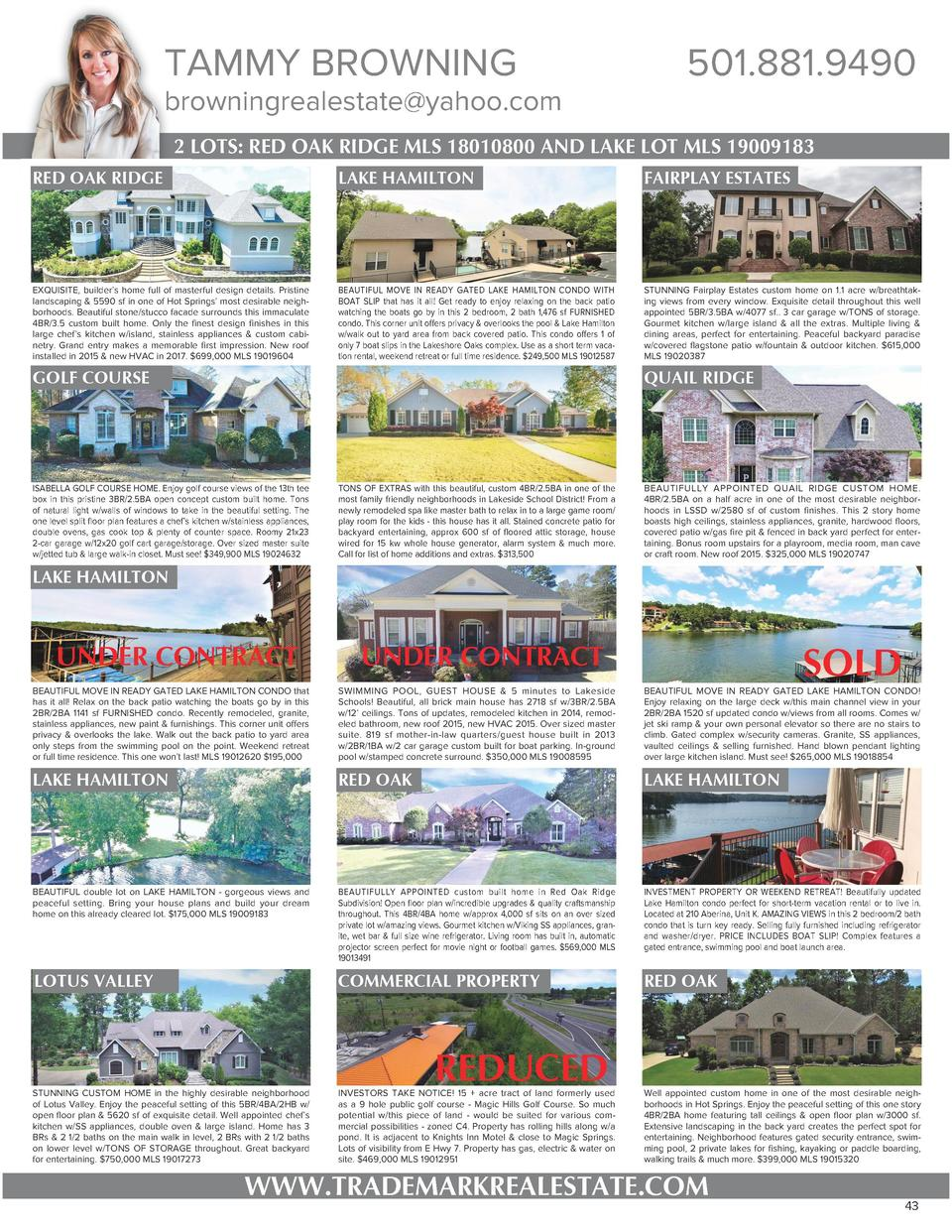 TAMMY BROWNING  browningrealestate yahoo.com  501.881.9490  2 LOTS  RED OAK RIDGE MLS 18010800 AND LAKE LOT MLS 19009183 R...
