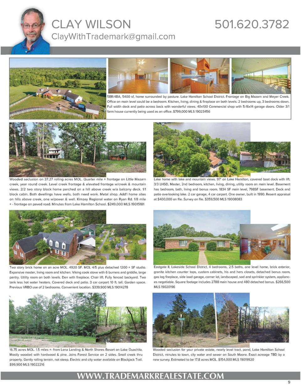 CLAY WILSON  ClayWithTrademark gmail.com  501.620.3782  5BR 4BA, 5400 sf, home surrounded by pasture. Lake Hamilton School...