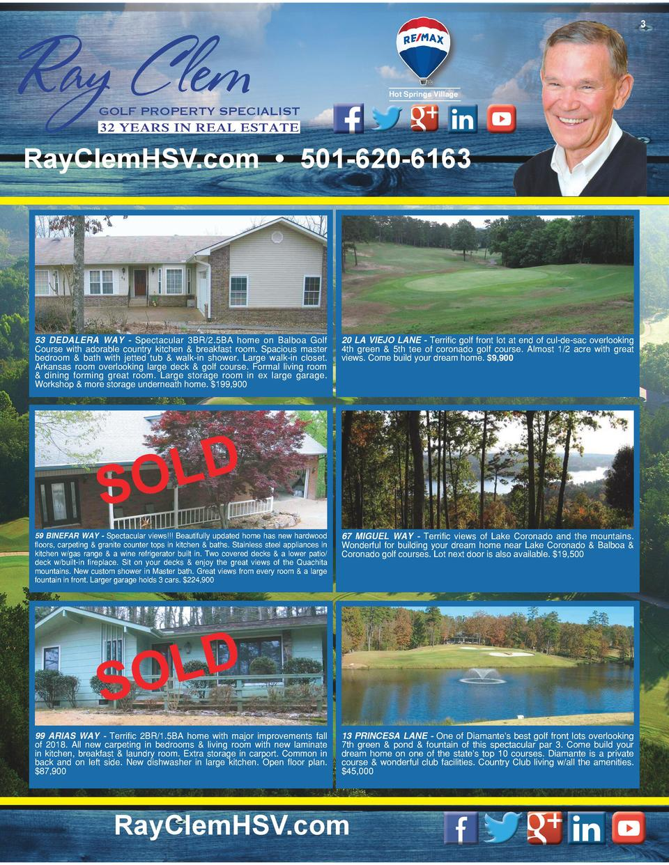 3  Ray Clem  Hot Springs Village  GOLF PROPERTY SPECIALIST 32 YEARS IN REAL ESTATE  RayClemHSV.com     501-620-6163  53 DE...