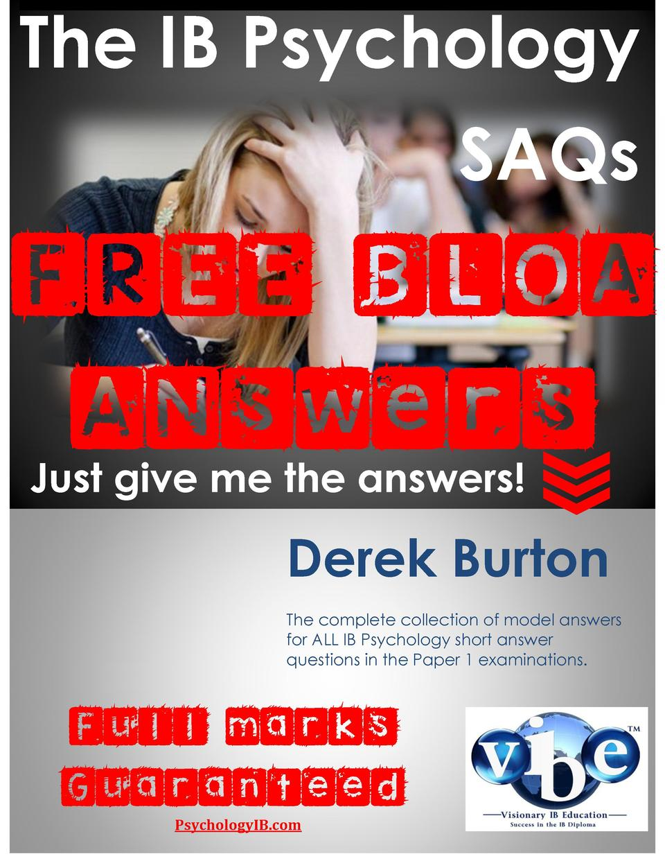 The IB Psychology SAQs  FREE BLOA ANswers Just give me the answers   Derek Burton The complete collection of model answers...