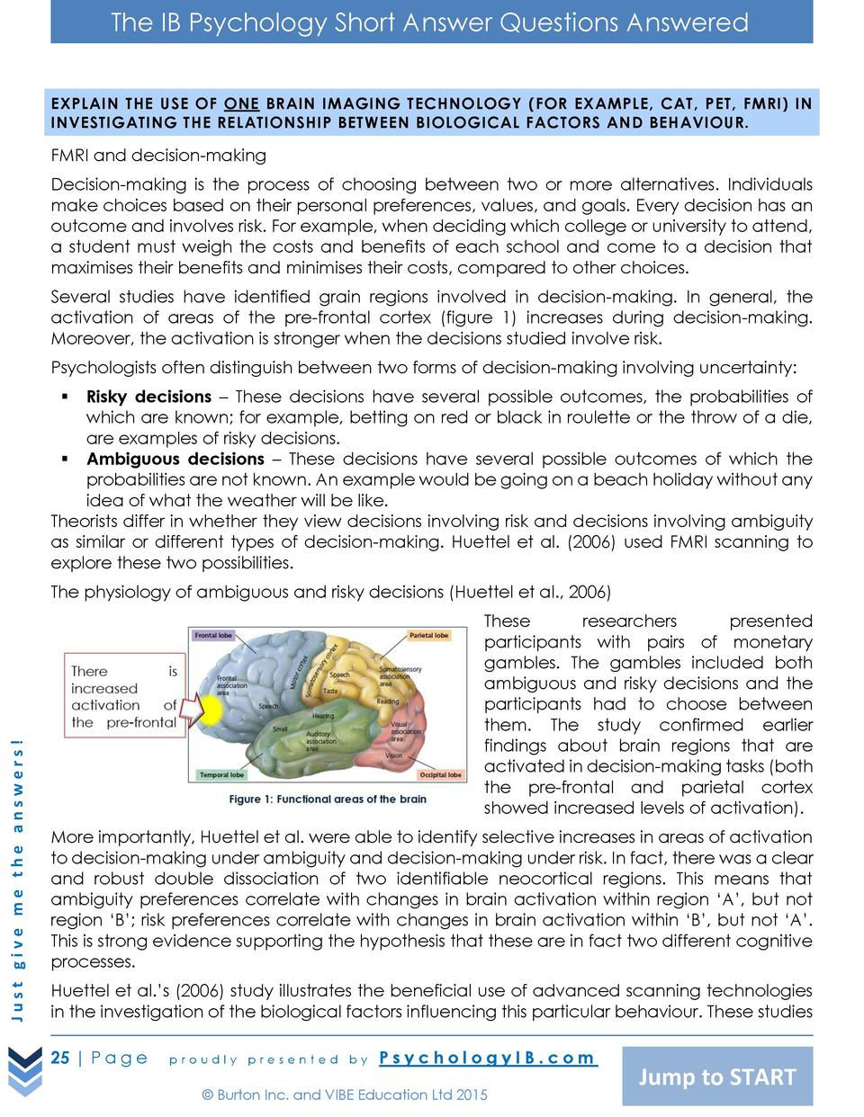 The IB Psychology Short Answer Questions Answered EXPLAIN THE USE OF ONE BRAIN IMAGING TECHNOLOGY  FOR EXAMPLE, CAT, PET, ...