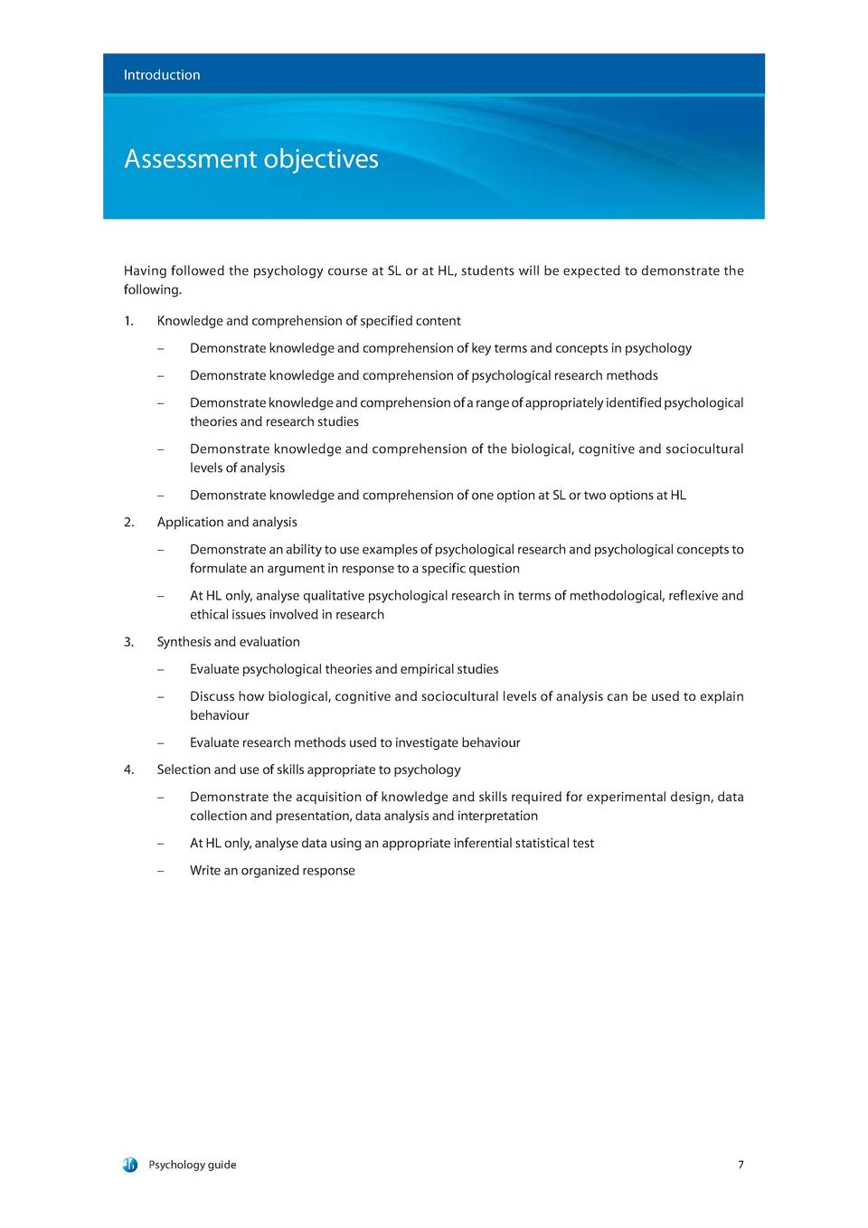 Introduction  Assessment objectives  Having followed the psychology course at SL or at HL, students will be expected to de...