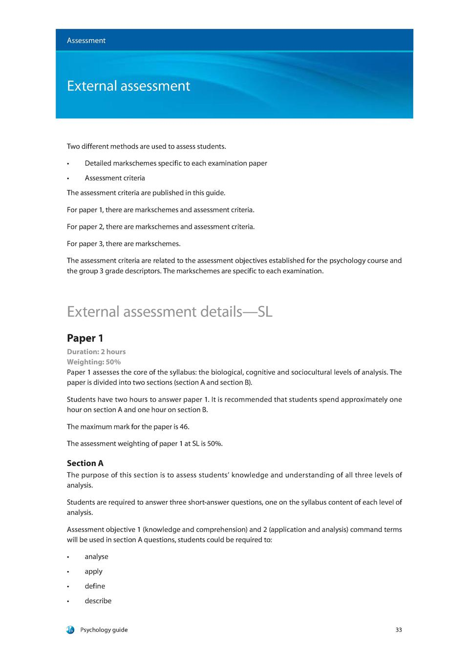 Assessment  External assessment  Two different methods are used to assess students.       Detailed markschemes specific to...