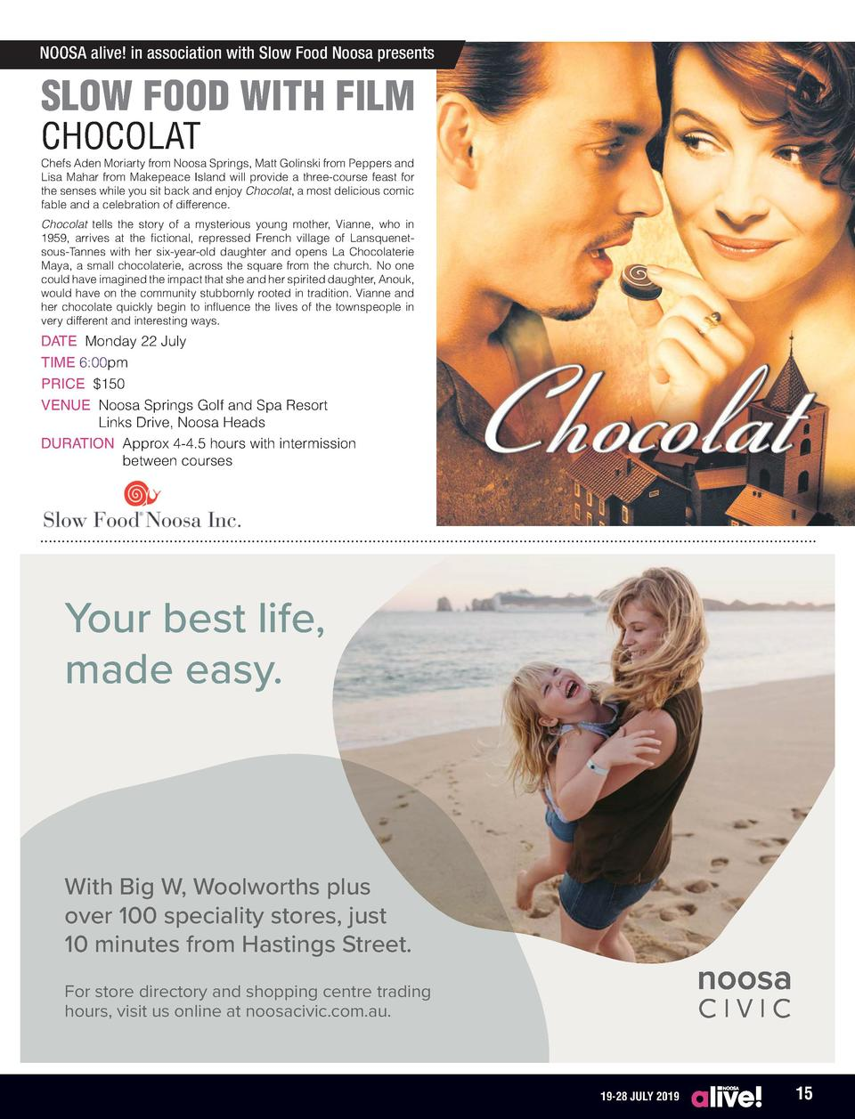 NOOSA alive  in association with Slow Food Noosa presents  SLOW FOOD WITH FILM CHOCOLAT  Chefs Aden Moriarty from Noosa Sp...