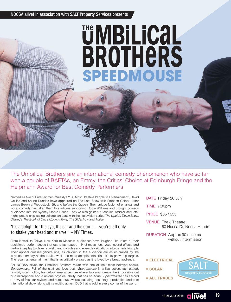 NOOSA alive  in association with SALT Property Services presents  SPEEDMOUSE  The Umbilical Brothers are an international ...
