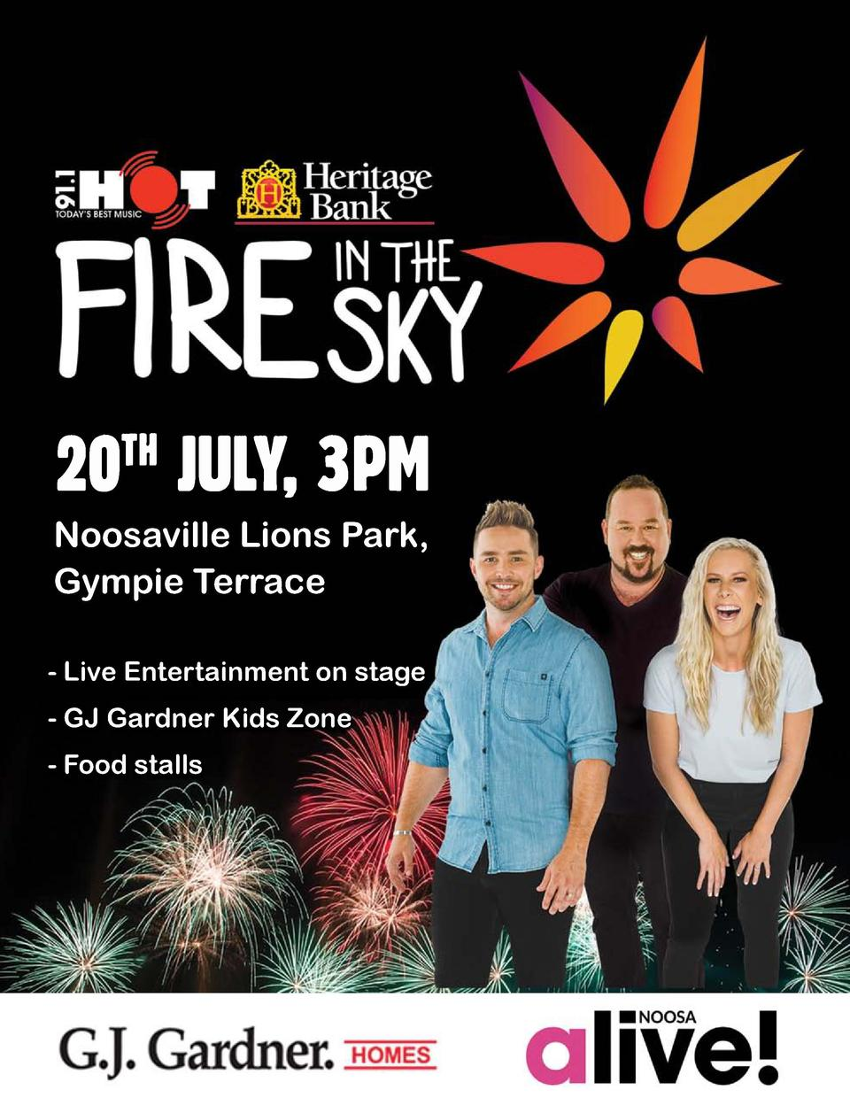 20 JULY, 3PM TH  Noosaville Lions Park, Gympie Terrace - Live Entertainment on stage - GJ Gardner Kids Zone - Food stalls ...