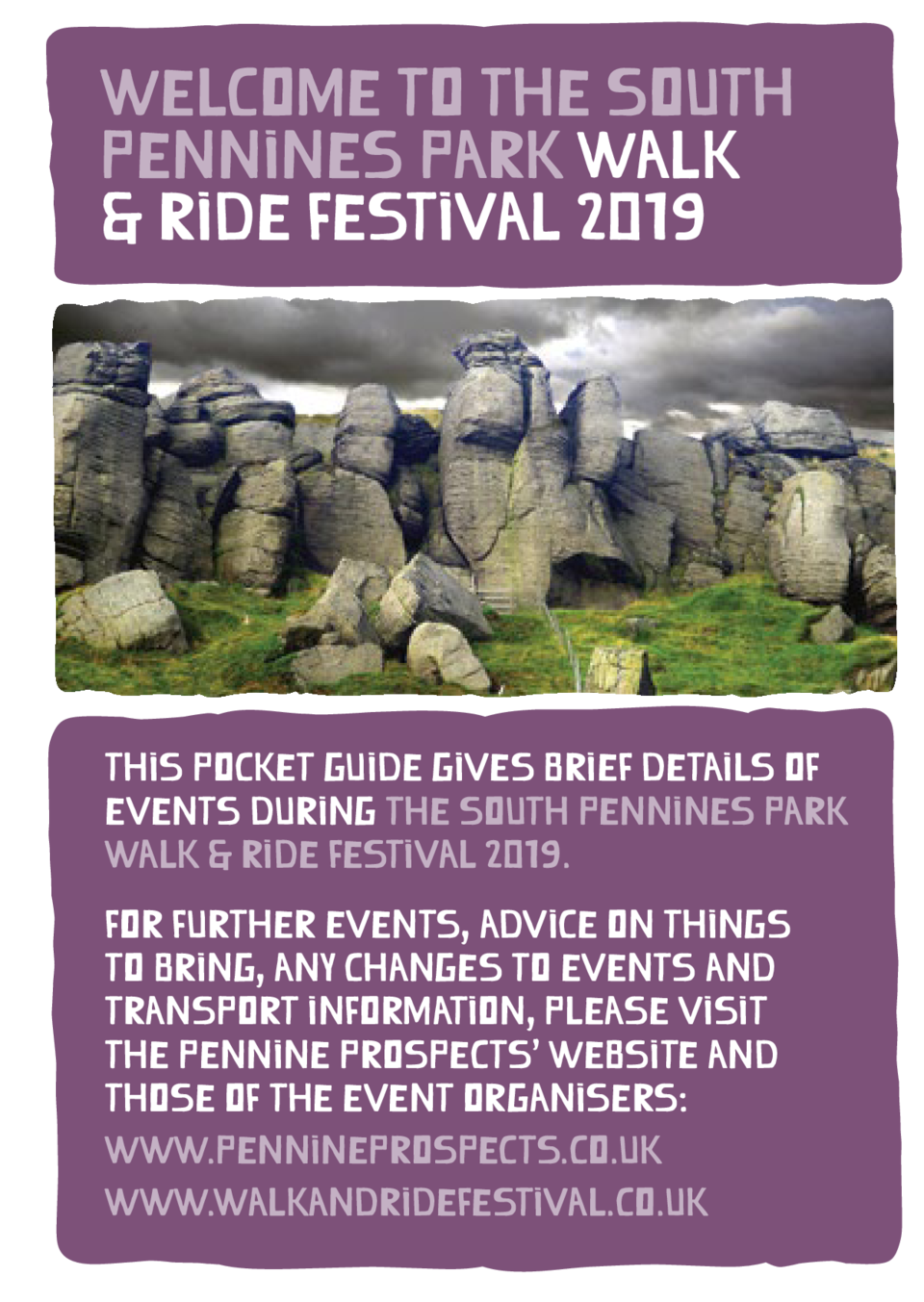 WELCOME TO THE SOUTH PENNINES park WALK   RIDE FESTIVAL 2019  This pocket guide gives brief details of events during the S...