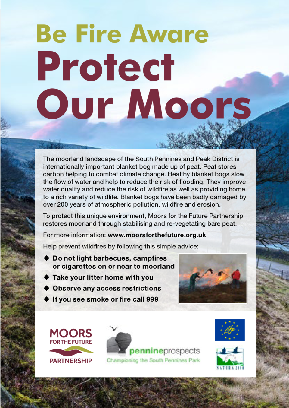 Be Fire Aware  Protect Our Moors The moorland landscape of the South Pennines and Peak District is internationally importa...
