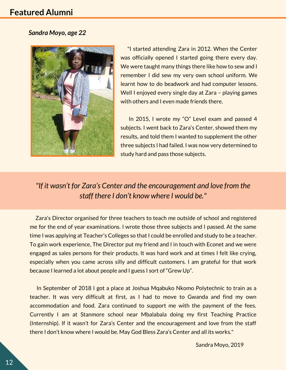 Featured Alumni Sandra Moyo, age 22  I started attending Zara in 2012. When the Center was officially opened I started goi...