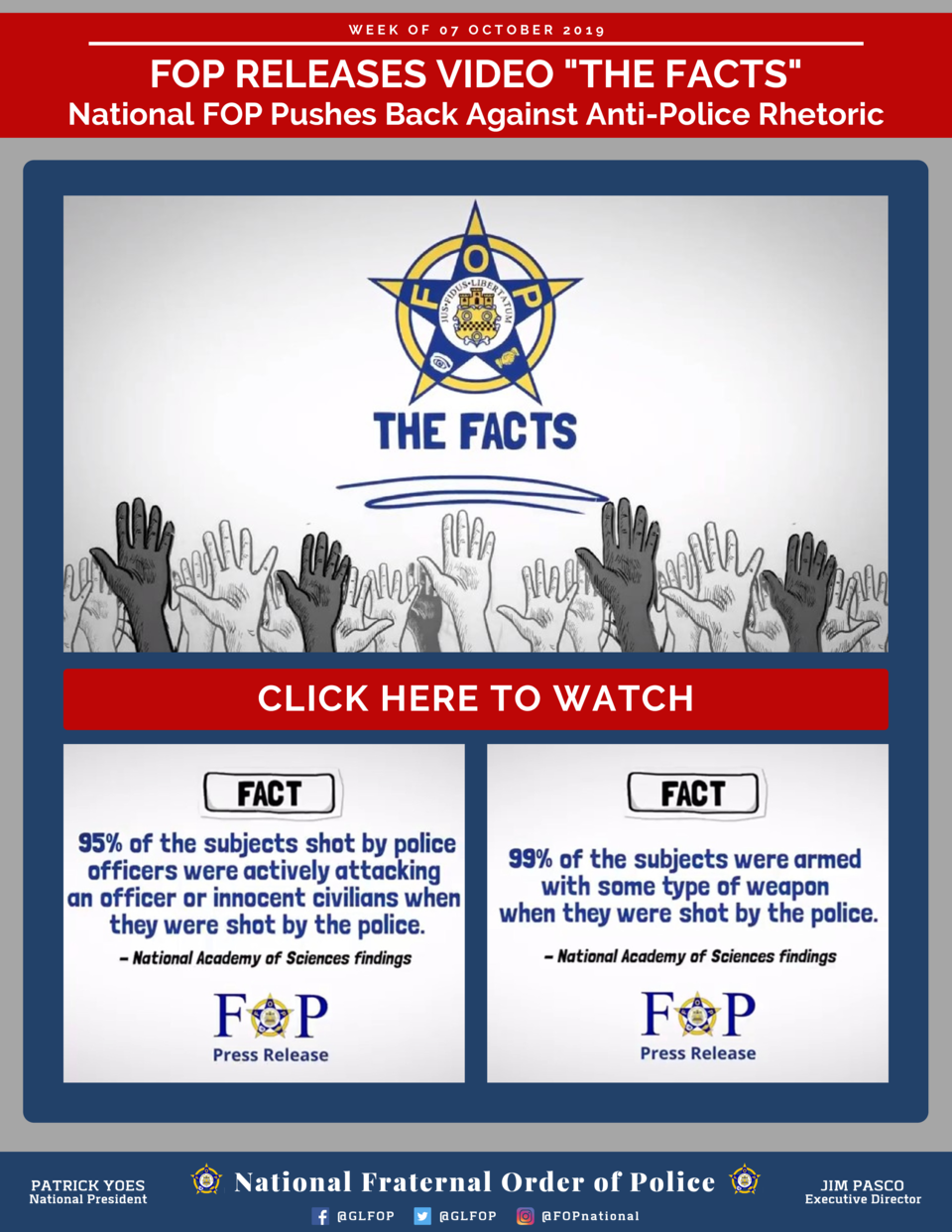 WEEK OF 07 OCTOBER 2019  FOP RELEASES VIDEO  THE FACTS   National FOP Pushes Back Against Anti-Police Rhetoric  CLICK HERE...