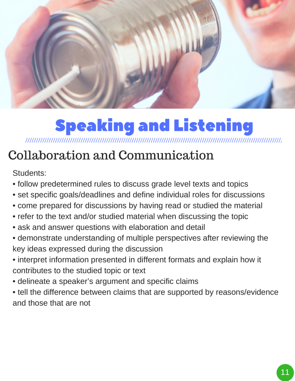 Speaking and Listening Collaboration and Communication Students      follow predetermined rules to discuss grade level tex...