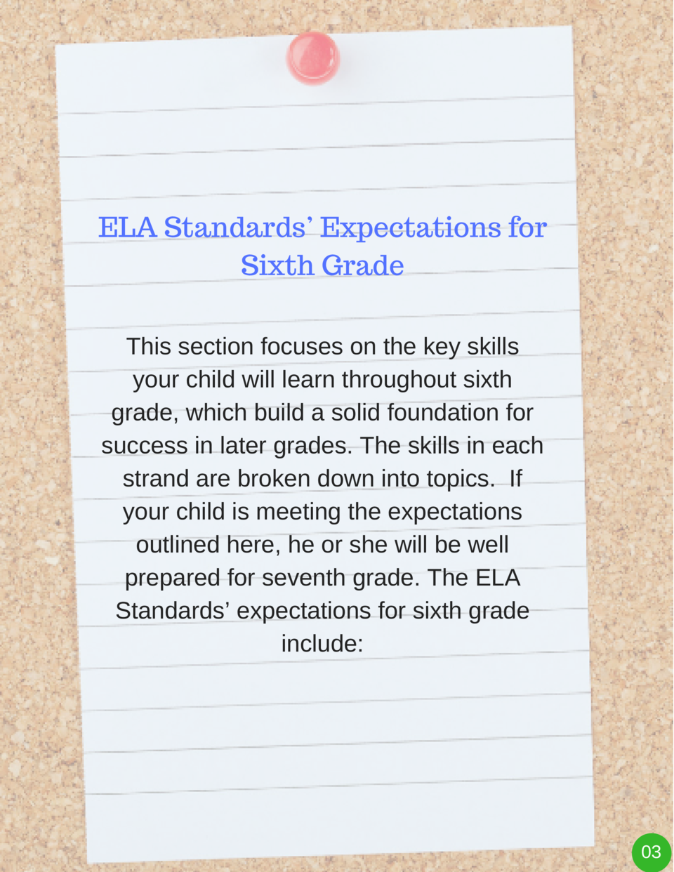ELA Standards    Expectations for Sixth Grade This section focuses on the key skills your child will learn throughout sixt...