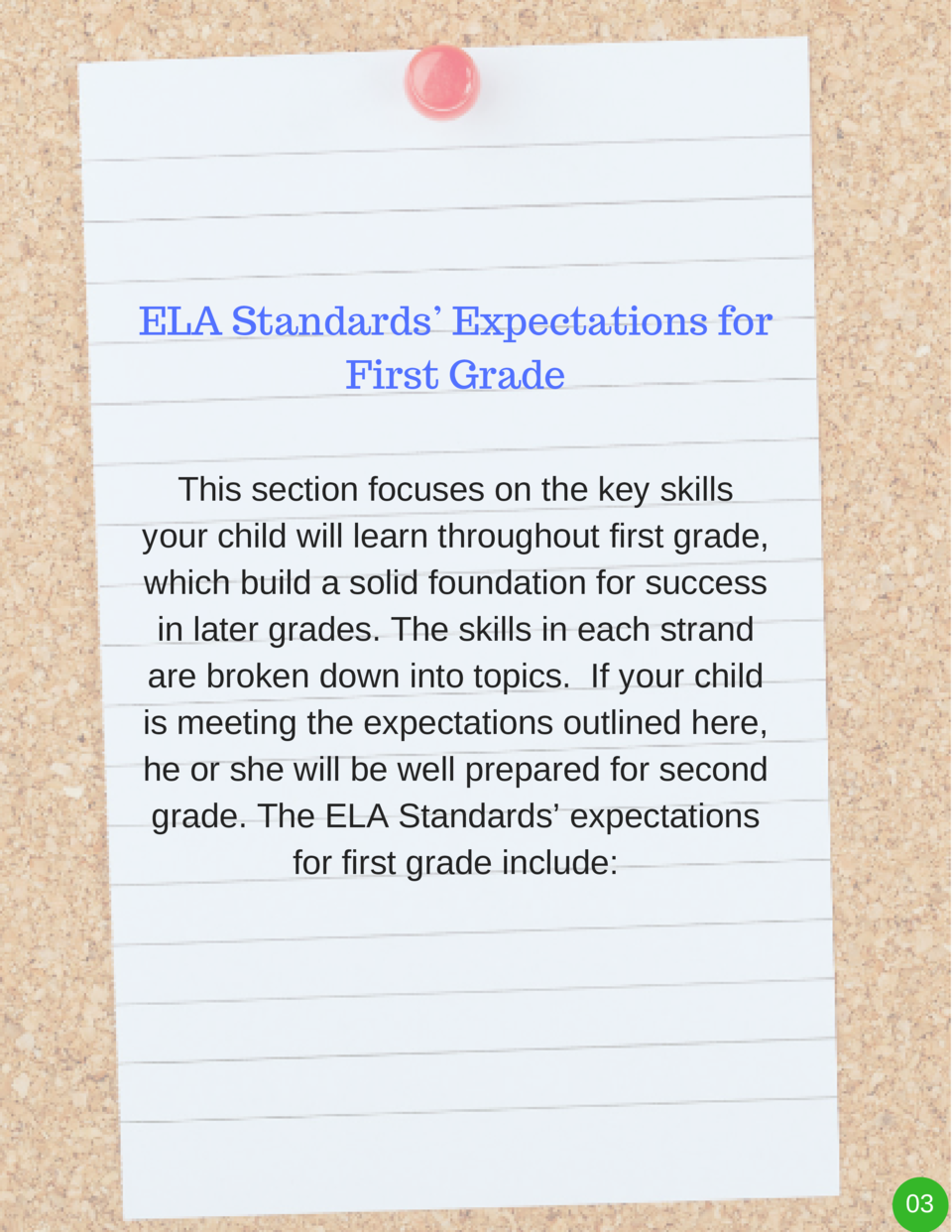 ELA Standards    Expectations for First Grade This section focuses on the key skills your child will learn throughout firs...