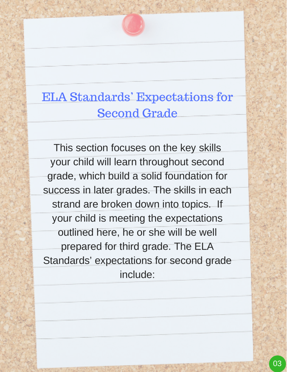 ELA Standards    Expectations for Second Grade This section focuses on the key skills your child will learn throughout sec...