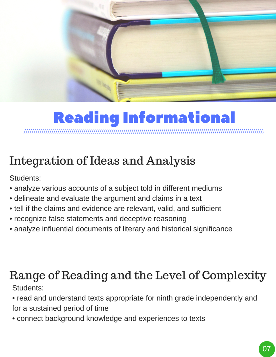Reading   Informational Integration of Ideas and Analysis Students      analyze various accounts of a subject told in diff...
