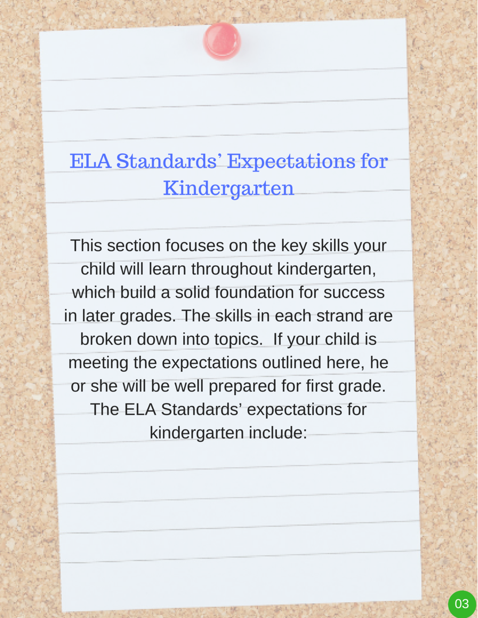 ELA Standards    Expectations for Kindergarten This section focuses on the key skills your child will learn throughout kin...