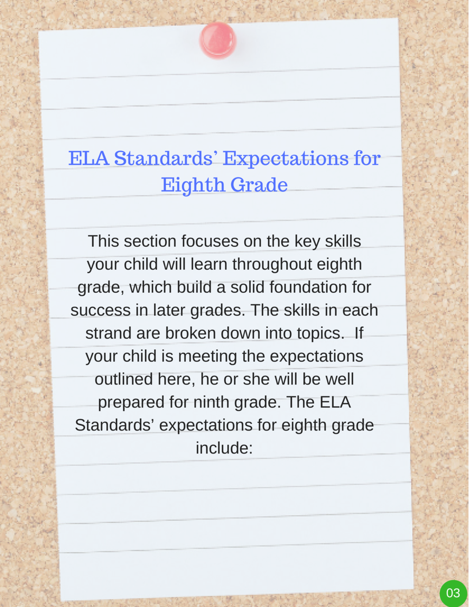 ELA Standards    Expectations for Eighth Grade This section focuses on the key skills your child will learn throughout eig...