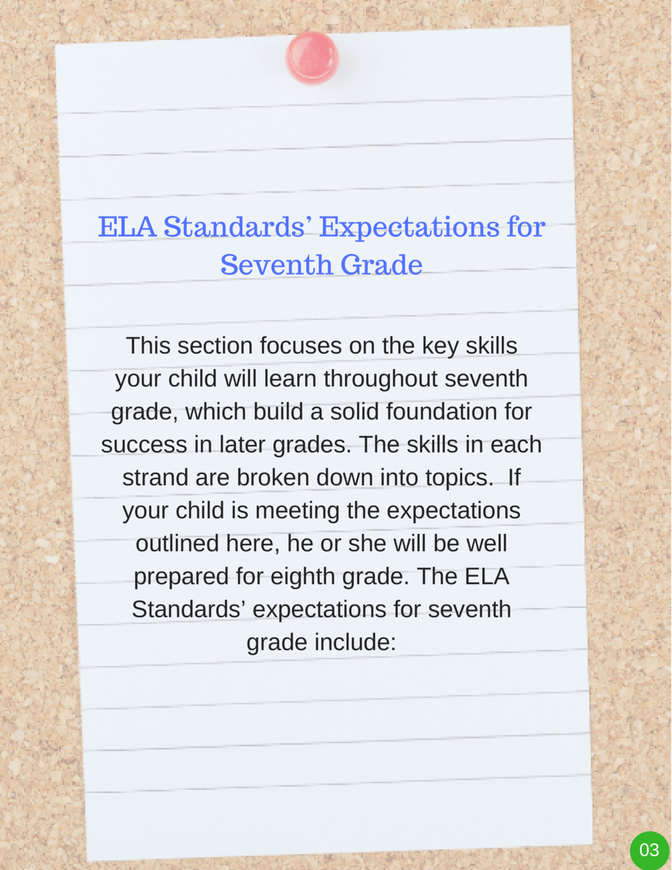 ELA Standards    Expectations for Seventh Grade This section focuses on the key skills your child will learn throughout se...
