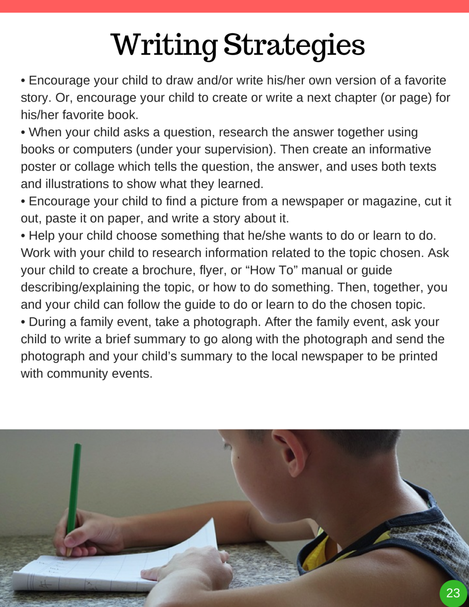 Writing Strategies     Encourage your child to draw and or write his her own version of a favorite story. Or, encourage yo...