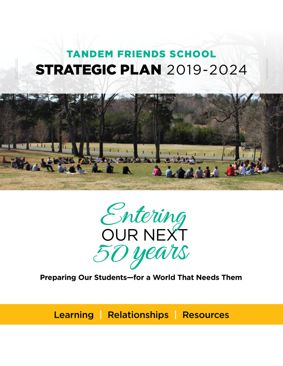 TANDEM FRIENDS SCHOOL  STRATEGIC PLAN 2019-2024  Preparing Our Students   for a World That Needs Them  Learning   Relation...