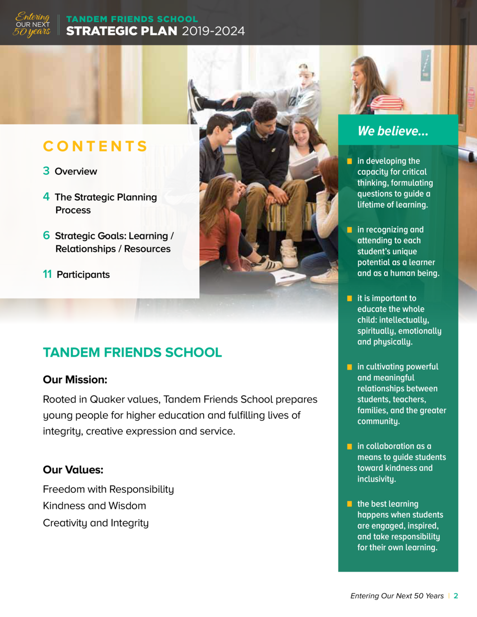 Entering  OUR NEXT  50 years  TANDEM FRIENDS SCHOOL  STRATEGIC PLAN 2019-2024  CONTENTS 3 Overview 4 The Strategic Plannin...