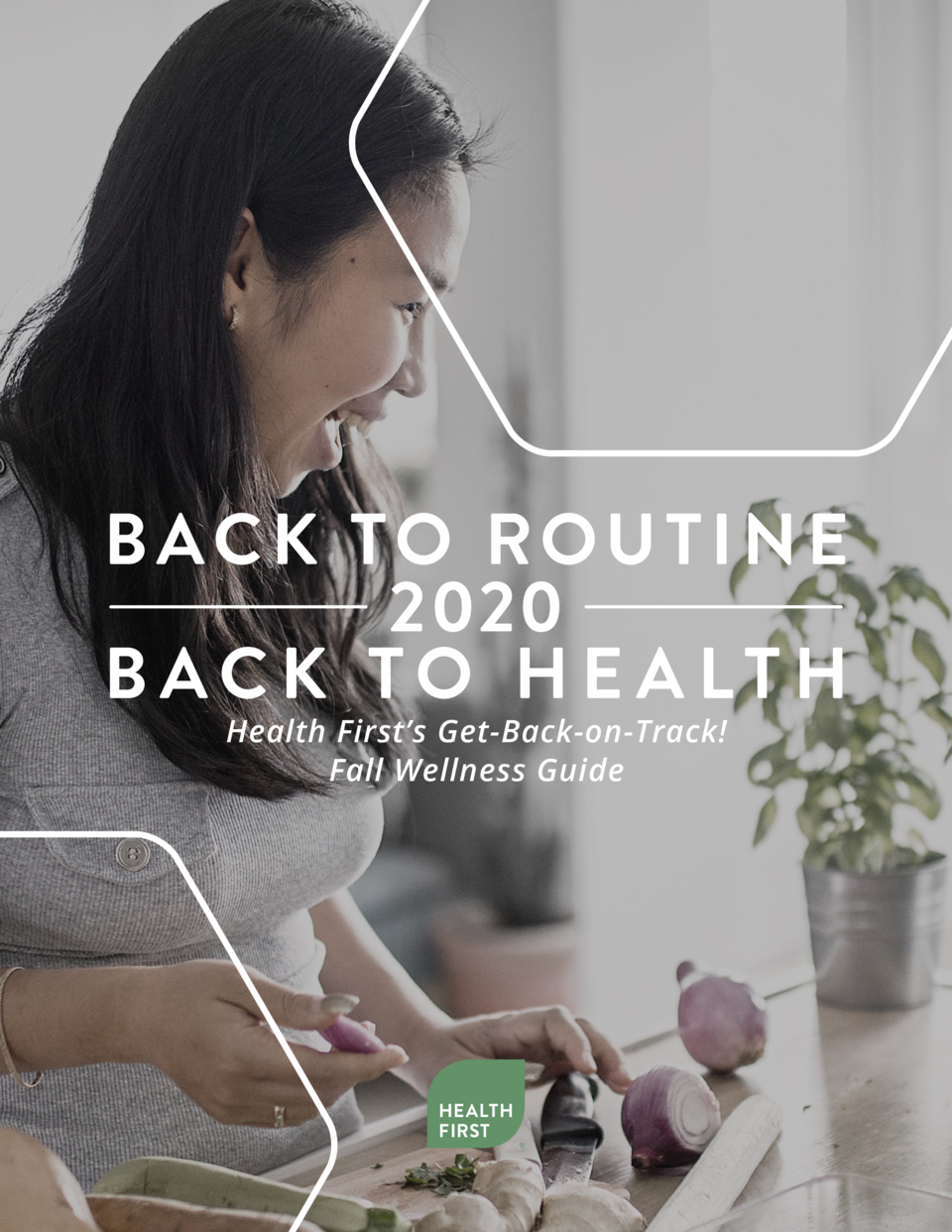BACK TO ROUTINE 2020 BACK TO HEALTH Health First   s Get-Back-on-Track  Fall Wellness Guide