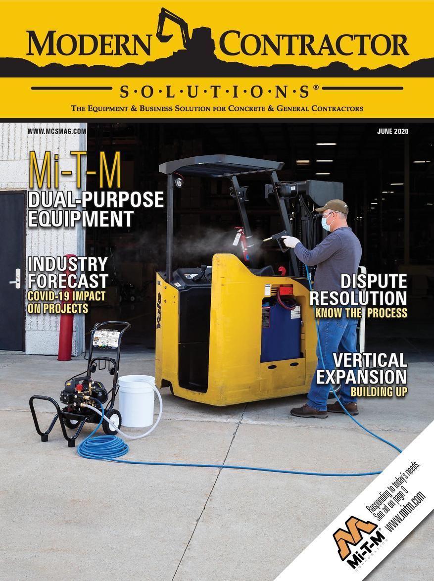 WWW.MCSMAG.COM  JUNE 2020  Mi-T-M DUAL-PURPOSE EQUIPMENT INDUSTRY FORECAST COVID-19 IMPACT ON PROJECTS  DISPUTE RESOLUTION...