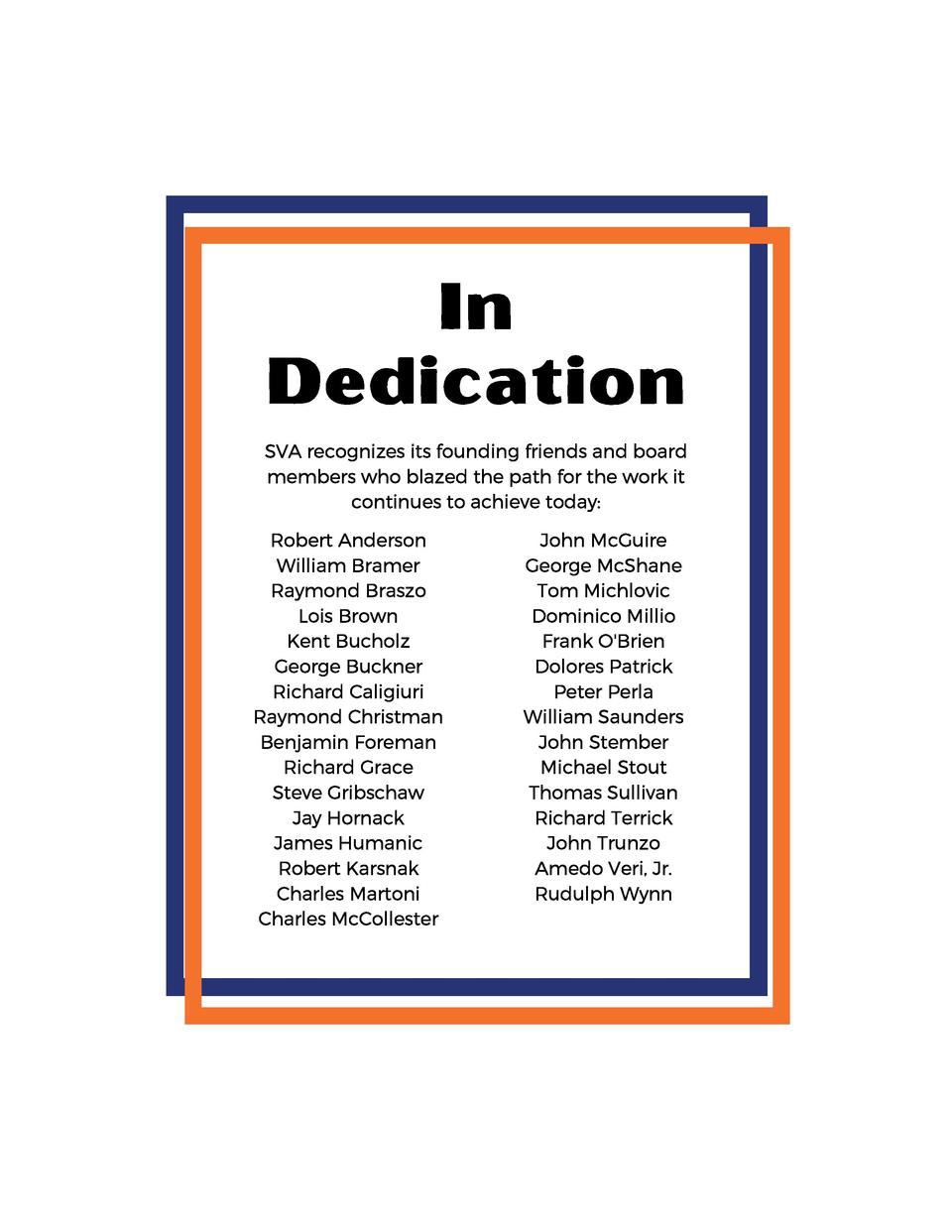 In Dedication SVA recognizes its founding friends and board members who blazed the path for the work it continues to achie...