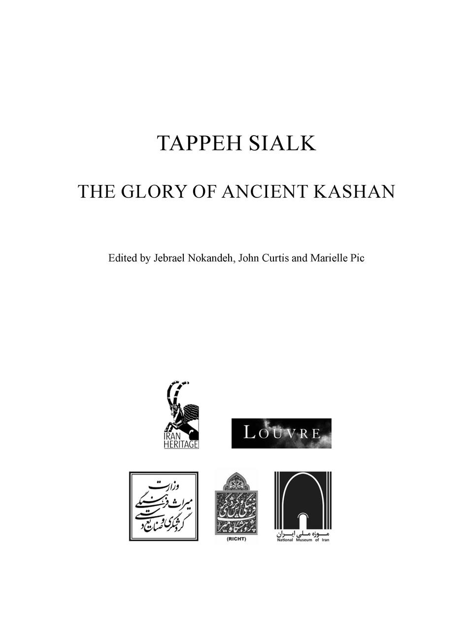 TAPPEH SIALK THE GLORY OF ANCIENT KASHAN  Edited by Jebrael Nokandeh, John Curtis and Marielle Pic