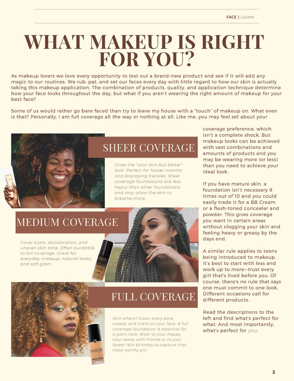 FACE   Column  WHAT MAKEUP IS RIGHT FOR YOU  As makeup lovers we love every opportunity to test out a brand-new product an...