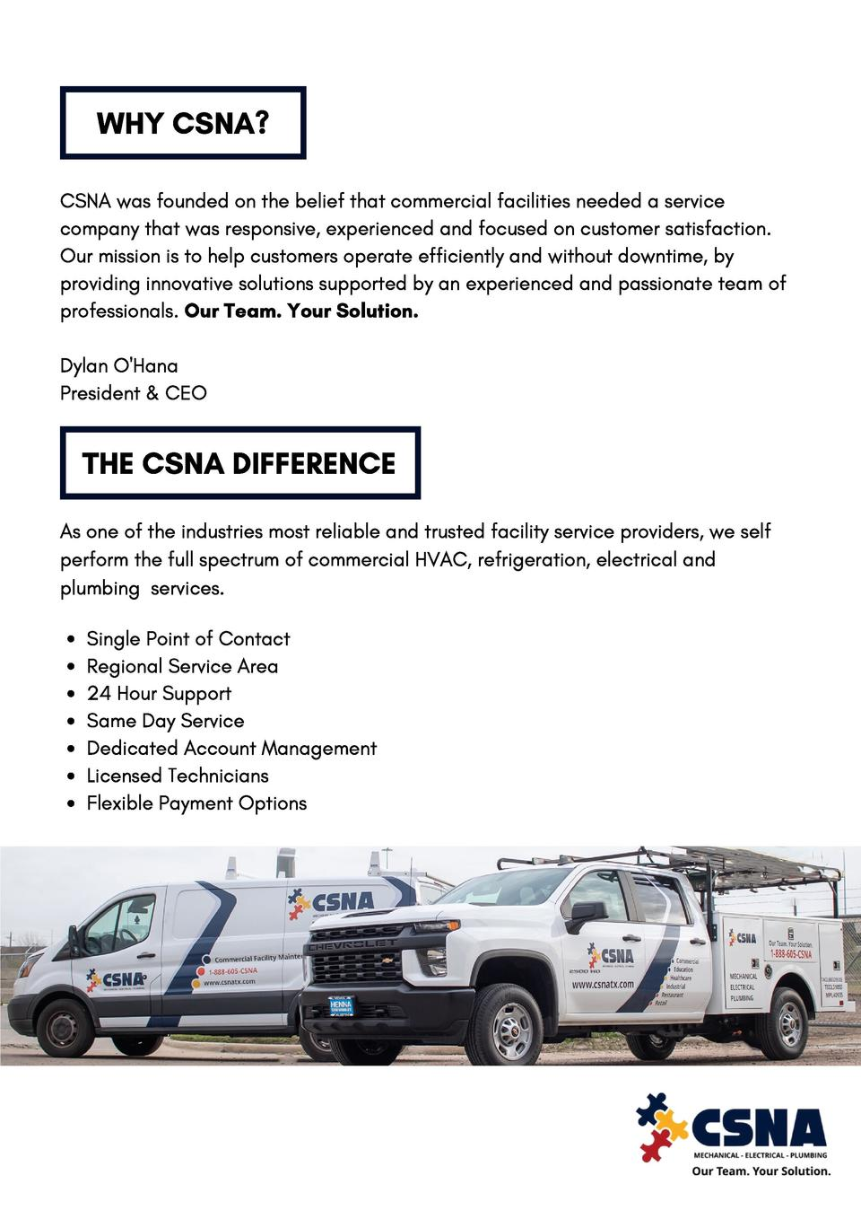 WHY CSNA  CSNA was founded on the belief that commercial facilities needed a service company that was responsive, experien...