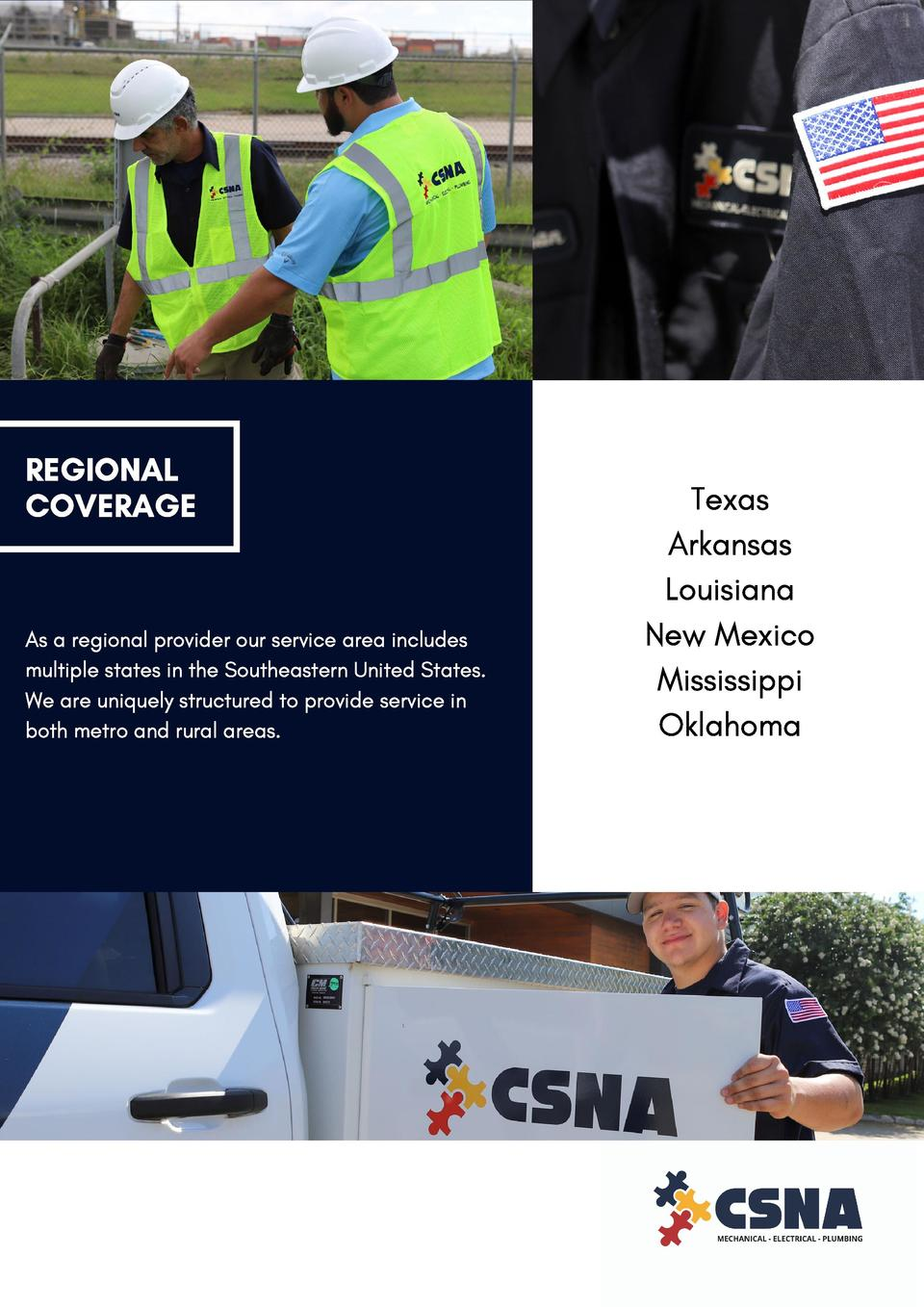 REGIONAL COVERAGE  Texas Arkansas Louisiana  As a regional provider our service area includes multiple states in the South...
