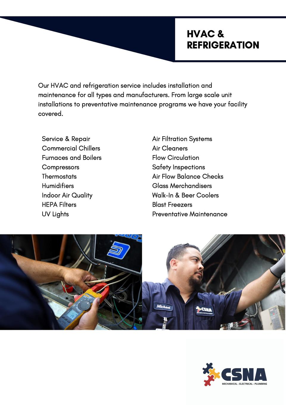 HVAC   REFRIGERATION  Our HVAC and refrigeration service includes installation and maintenance for all types and manufactu...