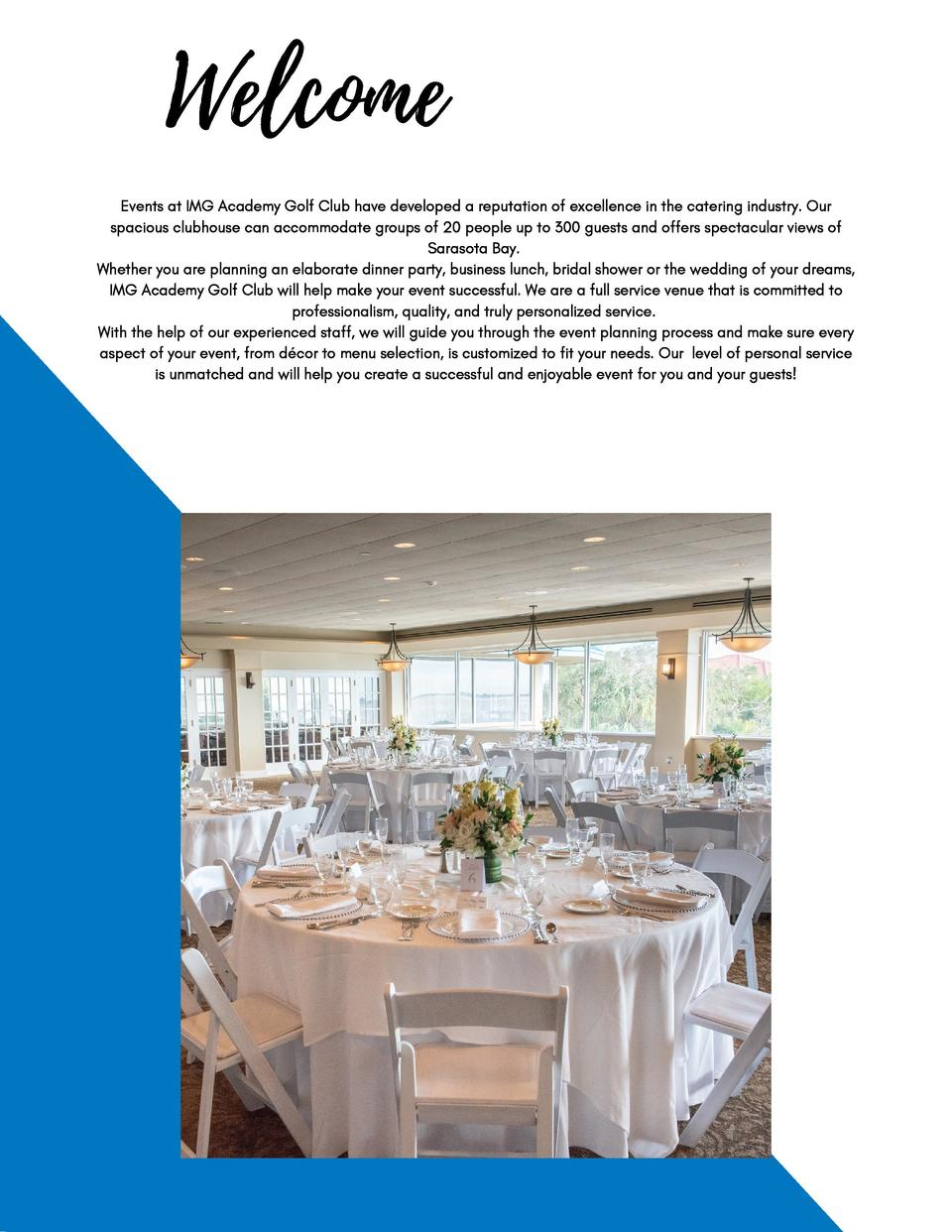Welcome Events at IMG Academy Golf Club have developed a reputation of excellence in the catering industry. Our spacious c...