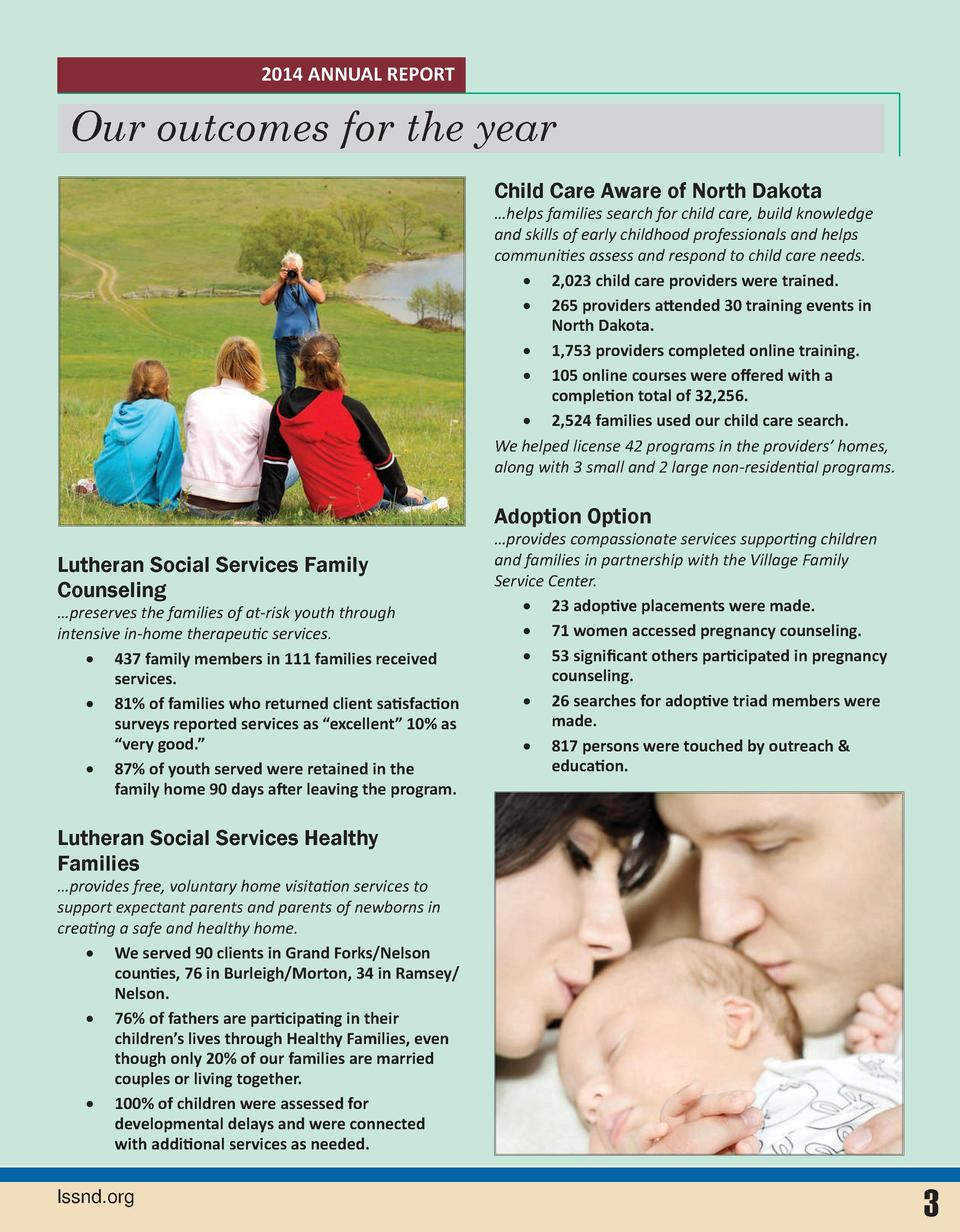 2014 ANNUAL REPORT  Our outcomes for the year Child Care Aware of North Dakota     helps families search for child care, b...